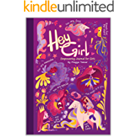 Hey Girl! Empowering Journal for girls: To Develop Gratitude and Mindfulness through Positive Affirmations book cover