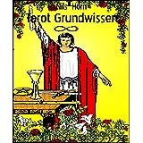 Tarot Grundwissen: Positive Gedanken für jeden Tag. Jeden Tag ein kleiner Schritt ins Licht. (German Edition)