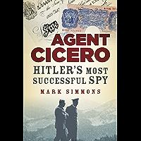 Agent Cicero: Hitler's Most Successful Spy