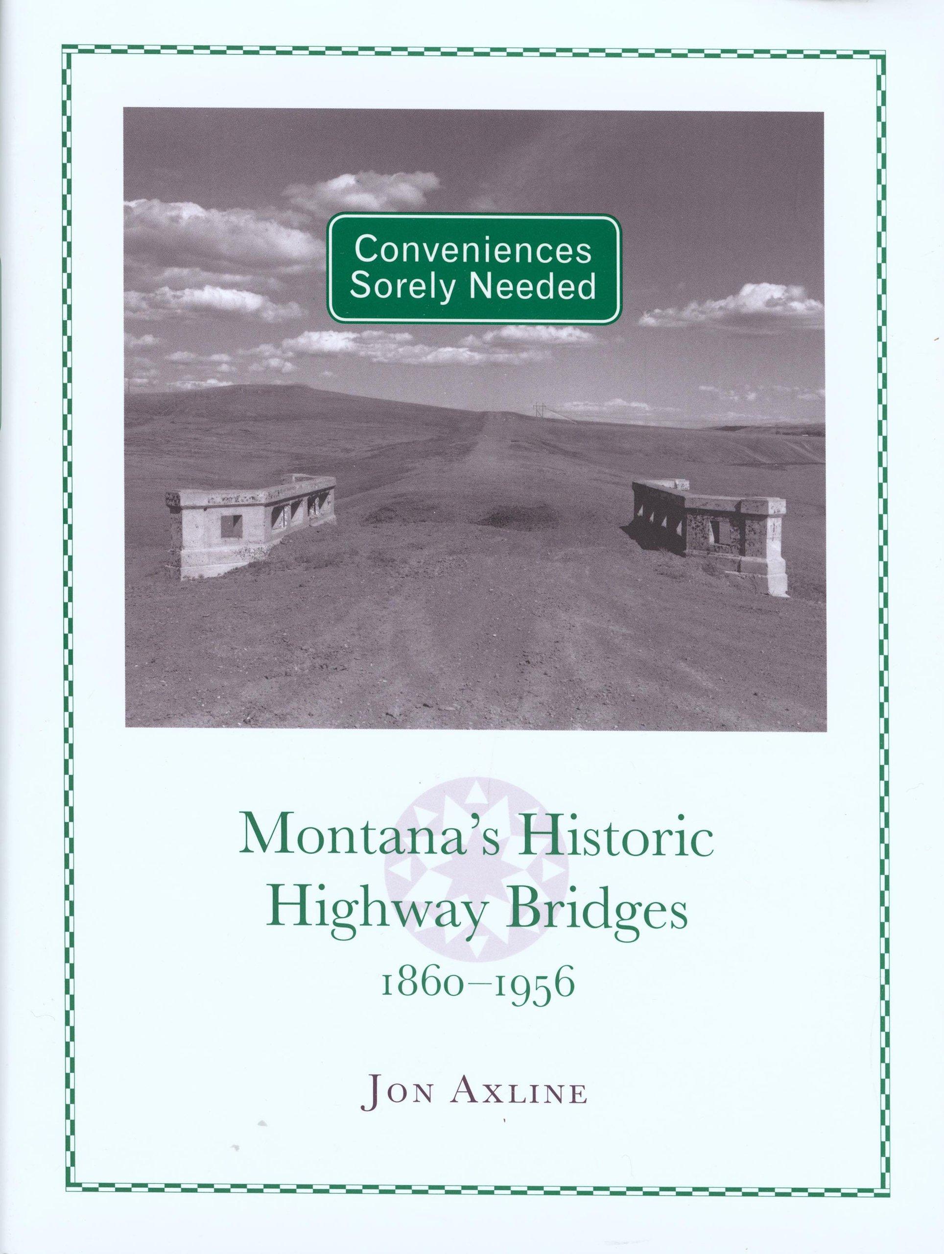 Conveniences Sorely Needed: Montana'S Historic Highway Bridges, 1860-1956 pdf epub