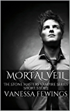 Mortal Veil: The Stone Masters Vampire Series Short Story
