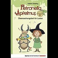 Überraschungsfest für Lucius - Erstleser Petronella Apfelmus (German Edition)