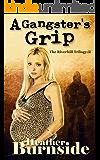 A Gangster's Grip: The Riverhill Trilogy: Book 2