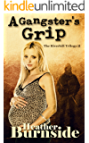 A Gangster's Grip: The Riverhill Trilogy: Book 2