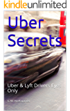 Uber Secrets: Uber & Lyft Drivers Eyes Only