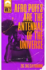 Afro Puffs Are the Antennae of the Universe (Book 2 of The Brothers Jetstream universe) Kindle Edition