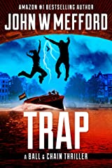 TRAP (The Ball & Chain Thrillers Book 8) Kindle Edition
