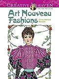 Dover Creative Haven Art Nouveau Fashions Coloring Book (Adult Coloring)