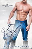 Trick Play (Eastshore Tigers Book 3)