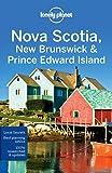 Lonely Planet. Nova Scotia, New Brunswick & Prince Edward Island (Country Regional Guides)
