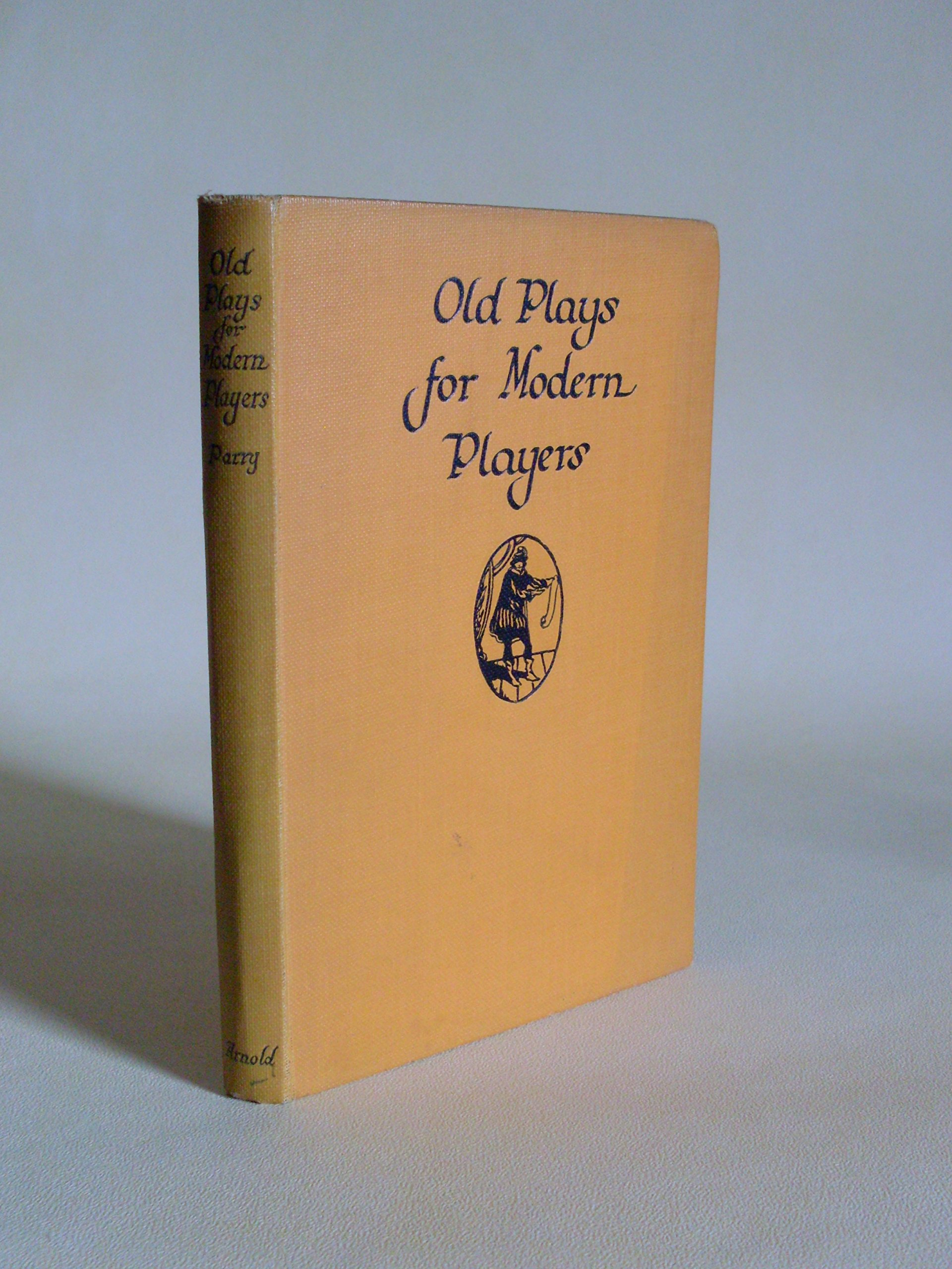 Old Plays for Modern Players, W. Dyfed Parry (Ed.)