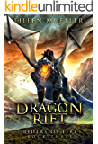 Dragon Rift: Riders of Fire,  Book Three - A Dragons' Realm Novel