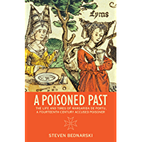 A Poisoned Past: The Life and Times of Margarida de Portu, a Fourteenth-Century Accused Poisoner (Thinking Historically) (English Edition)