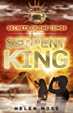 The Serpent King: Book 3 (Secrets of the Tombs)