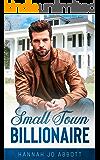 Small Town Billionaire: A Christian small town romance (Sweet Home Billionaires Book 1)