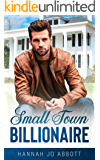 Small Town Billionaire: A Christian small town romance (Sweet Home Billionaires Book 1)