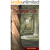 The Templar Code: Secrets of Roslyn and the Templar Knights (Ancient Mysteries Book 2)
