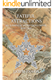 Fateful Attractions (An Elemental Witch Trials Novel Book 3)