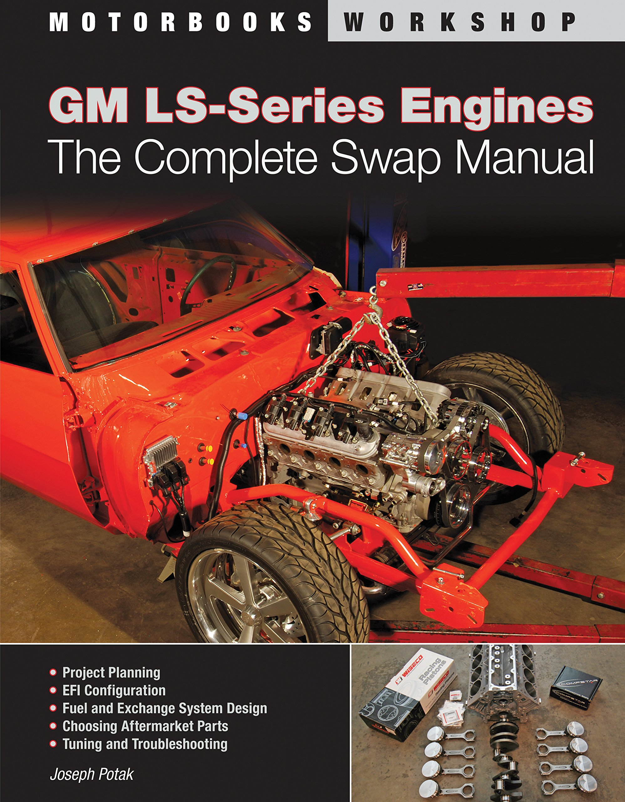 Gm Ls Series Engines The Complete Swap Manual Motorbooks Workshop Wiring Harness Joseph Potak 9780760336090 Books