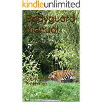 Bodyguard Manual: Close Personal Protection (English Edition)