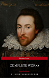 The Complete Works of William Shakespeare (37 plays, 160 sonnets and 5 Poetry Books With Active Table of Contents) (Eireann Press)