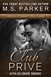 French Connection Vol. 3 (Club Prive): Alpha Billionaire Romance