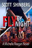 Fly by Night: A Riveting Spy Thriller (Michelle Reagan Book 3)