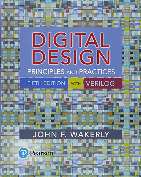 Digital Design Principles And Practices 5th Edition 9780134460093 Computer Science Books Amazon Com