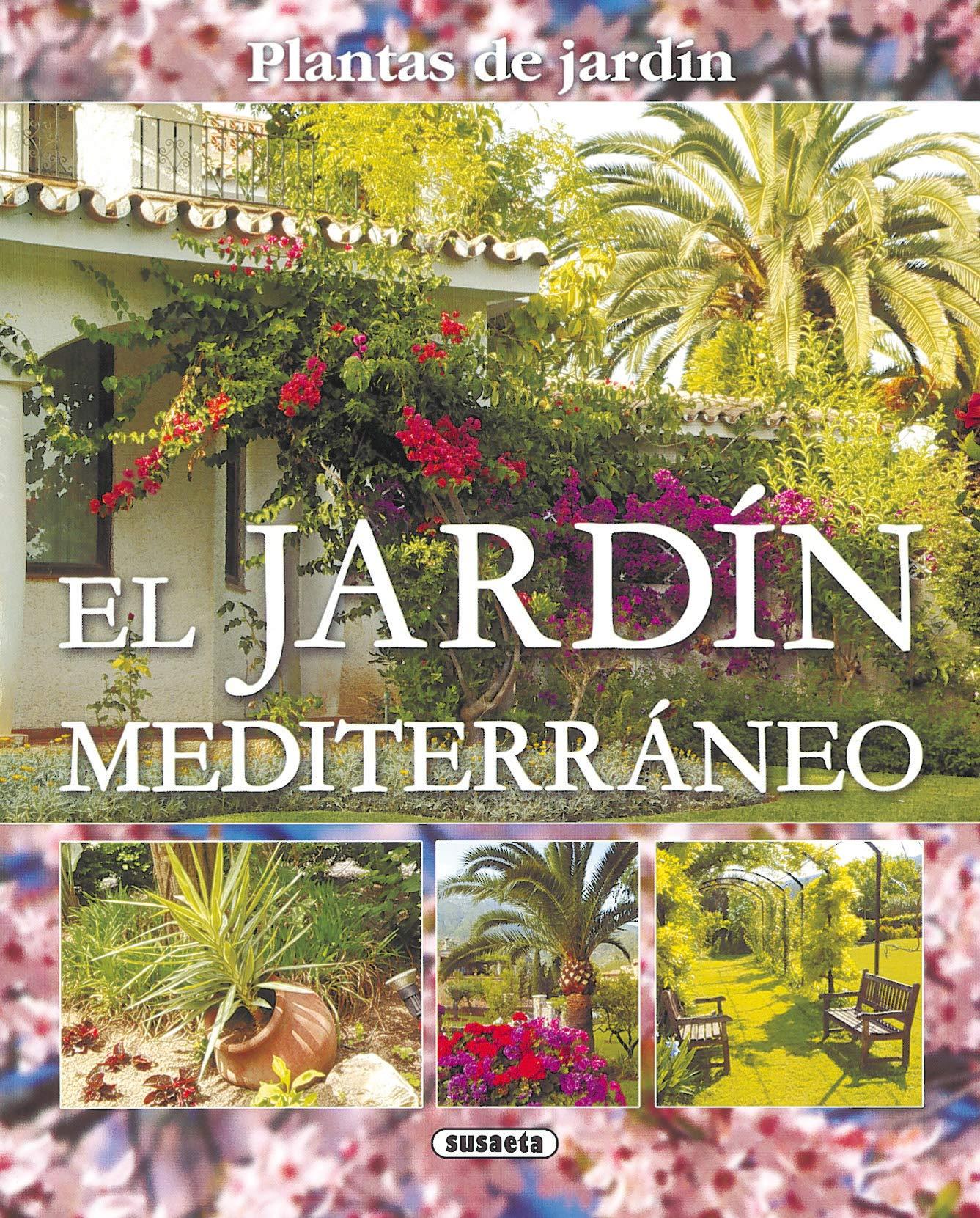 Jardin Mediterraneo Plantas De Jardin Plantas De Jardín: Amazon.es: Susaeta, Equipo, Susaeta, Equipo: Libros