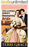 Mail Order Bride: Jethro's Thanksgiving Bride (The Seven Sons of Jethro Book 8)