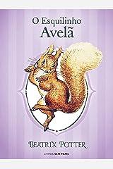 O Esquilinho Avelã (Coleção Beatrix Potter Livro 2) eBook Kindle
