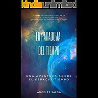 La paradoja del tiempo: Una aventura sobre el espacio-tiempo