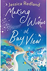 Making Wishes at Bay View: The perfect uplifting novel of love and friendship for 2021 (Welcome To Whitsborough Bay) Kindle Edition