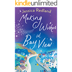 Making Wishes at Bay View: The perfect uplifting novel of love and friendship for 2021 (Welcome To Whitsborough Bay Book…