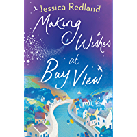 Making Wishes at Bay View: The perfect uplifting novel of love and friendship for 2020 (Welcome To Whitsborough Bay Book 1) (English Edition)