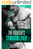 The Fighter's Stubborn Lover (The Burton Brothers Series Book 2)