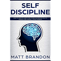 Self-Discipline: How To Create Habits For Atomic Success In Health, Finance And Overall Effectiveness (English Edition)