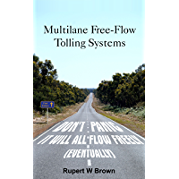 Multilane Free-Flow Tolling Systems: Don't Panic.  It will all flow freely (eventually).