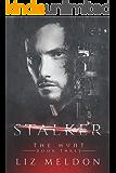 Stalker (The Hunt Book 3)