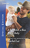 A Bachelor, a Boss and a Baby (Conard County: The Next Generation)