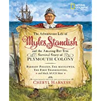 The Adventurous Life of Myles Standish and the Amazing-but-True Survival Story of...