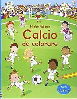 Amazon It Il Mio Album Da Colorare Viva Il Calcio Ediz