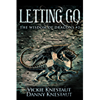 Letting Go: The Wisdom of Dragons #2 (English Edition)