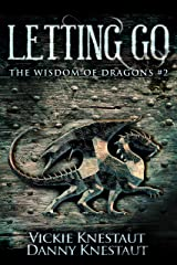 Letting Go: The Wisdom of Dragons #2 Kindle Edition