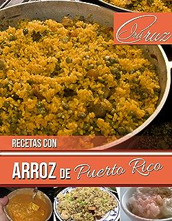 Recetas con Arroz de Puerto Rico (Spanish Edition)