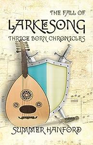 The Fall of Larkesong: Thrice Born Chronicles