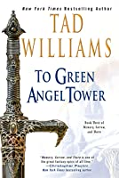 To Green Angel Tower (Memory Sorrow And