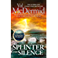 Splinter the Silence: (Tony Hill and Carol Jordan, Book 9) (English Edition)