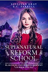 Supernatural Reform School (Blakemore Paranormal Academy Book 1) Kindle Edition