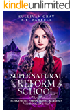 Supernatural Reform School (Blakemore Paranormal Academy Book 1)